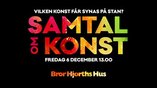 Bild för Samtal om konst : Vilken konst får synas på stan?, 2019-12-06, Bror Hjorths Hus