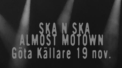 Bild för SKA ´N´ SKA + ALMOST MOTOWN, 2016-11-19, Göta Källare