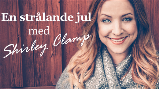 Bild för En strålande jul med Shirley Clamp, 2018-12-16, Pingstkyrkan Örnsköldsvik