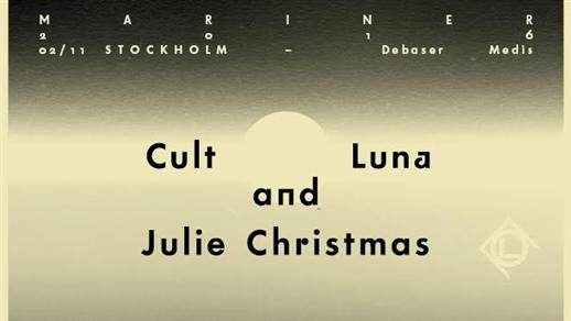 Bild för 2/11 Cult of Luna & Julie Christmas Mariner Europe, 2016-11-02, Debaser Medis