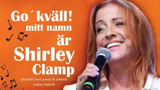 Bild för Go' kväll mitt namn är Shirley Clamp, 2021-09-04, Jönköpings Teater