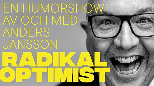 Bild för Anders Jansson - Radikal Optimist, 2019-03-17, UKK - Stora salen
