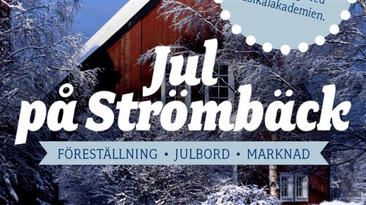 Bild för Jul på Strömbäck: Föreställning 11/12 15:00, 2016-12-11, Strömbäcks Folkhögskola