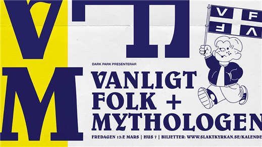 Bild för Vanligt Folk (GBG) + Mythologen (GBG), 2020-03-13, Hus 7