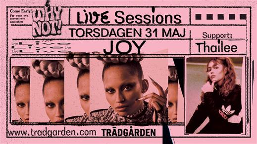 Bild för Live Sessions: JOY + Thailee, 2018-05-31, Trädgården