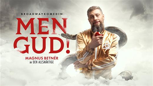 Bild för MEN GUD! – Magnus Betnér är Den Allsmäktige, 2020-03-06, Idun, Umeå Folkets Hus