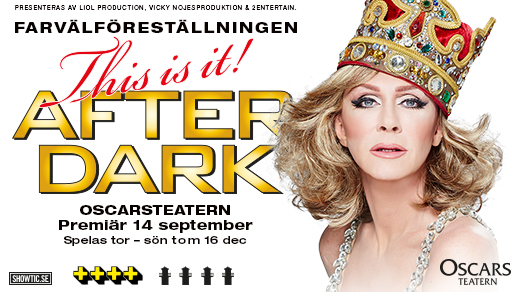 Bild för AFTER DARK - THIS IS IT!, 2017-10-27, Oscarsteatern