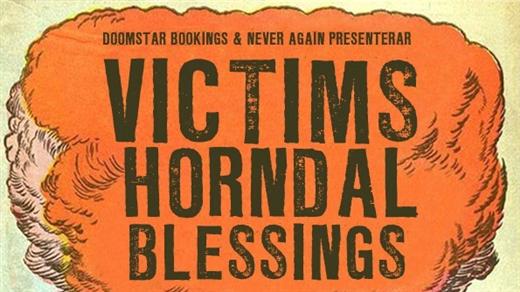 Bild för Victims, Horndal & Blessings, 2019-11-29, Hus 7