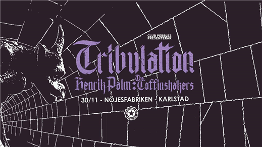 Bild för Tribulation + Henrik Palm + The Coffinshakers, 2018-11-30, Nöjesfabriken
