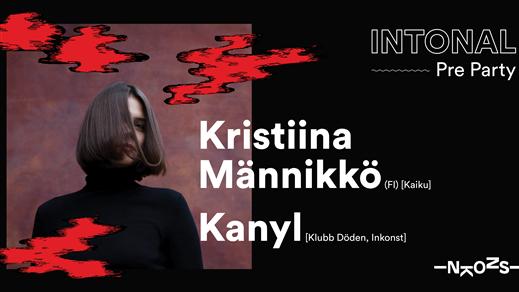 Bild för Intonal Pre Party: Kristiina Männikkö & Kanyl, 2019-04-20, Inkonst