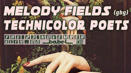 Bild för Melody Fields (GBG) + Technicolor Poets (MÖ) LIVE, 2018-11-23, Babel
