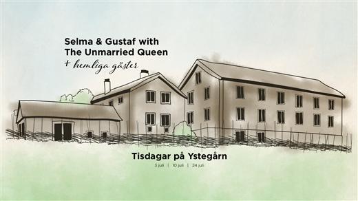 Bild för Selma & Gustaf + Hemliga Gäster, tisdag 10 juli, 2018-07-10, Ystegårn