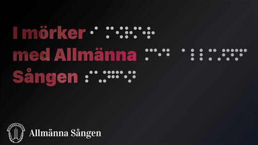 Bild för Konsert i mörker med Allmänna Sången - lör 20.30, 2019-03-30, Slottsbiografen
