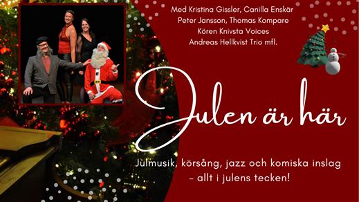 Bild för Julen är här - julkonsert på Scenen CIK, Knivsta!, 2021-12-11, Centrum för Idrott och Kultur
