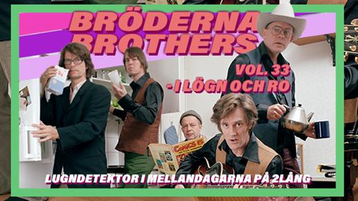 Bild för Bröderna Brothers - I lögn och ro, 2019-12-30, Kvarterscenen 2lång