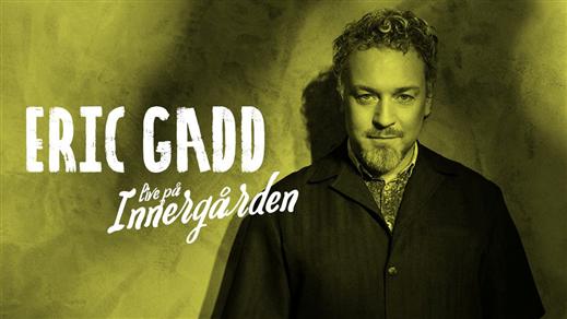 Bild för Eric Gadd - Live på Innergården, 2019-08-24, Nöjesfabriken