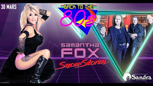 Bild för Back to the 80's   Samantha Fox   Snowstorm, 2018-03-30, Nöjespalatset Sandra