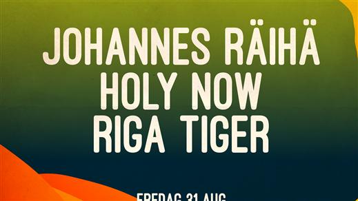 Bild för Johannes Räihä + Holy Now + Riga Tiger, 2018-08-31, Pustervik