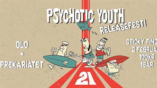Bild för Psychotic Youth + GLO + Prekariatet, 2019-02-02, Sticky Fingers
