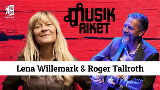 Bild för Musikriket: Lena Willemark & Roger Tallroth, 2021-09-10, Kulturhuset Björnen