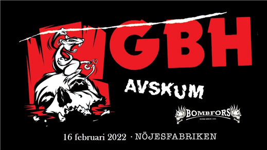 Bild för GBH + Avskum + Bombfors, 2022-02-16, Nöjesfabriken