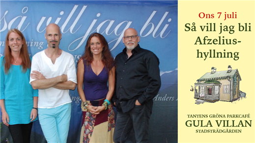 Bild för Så vill jag bli - Afzeliushyllning kl 18.00, 2021-07-07, Tantens Gröna Parkcafé – Gula Villan –