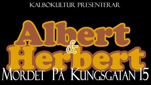 Bild för Albert & Herbert - Mordet på Kungsgatan 15, 2019-03-16, Teater Bråddgatan 34