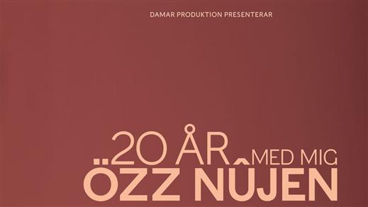 Bild för 20 ÅR MED MIG - ÖZZ NÛJEN, 2020-12-04, Konsertsalen i Spira
