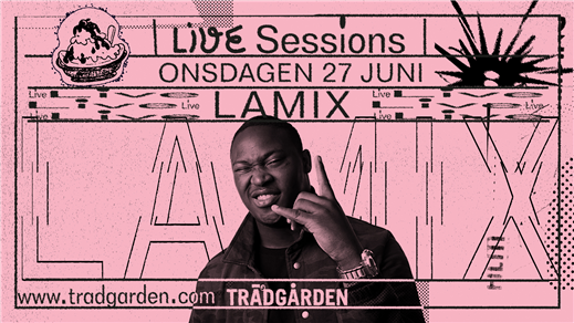 Bild för Live Sessions: LAMIX, 2018-06-27, Trädgården