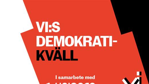Bild för VI:S DEMOKRATIKVÄLL, 2019-11-19, Oscarsteatern
