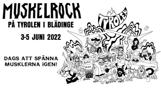 Bild för MUSKELROCK PÅ TYROLEN 2022, 2022-06-03, TYROLEN i Blädinge