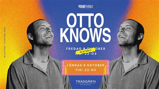 Bild för Otto Knows - Trädgårn, 2021-10-08, TRÄDGÅR'N