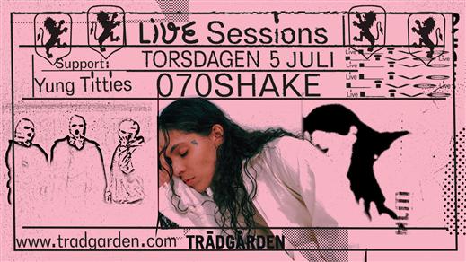 Bild för Live Sessions: 070 Shake + Yung Titties, 2018-07-05, Trädgården