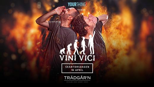 Bild för VINI VICI - TRÄDGÅRN - Skärtorsdagen 18 April, 2019-04-18, TRÄDGÅR'N