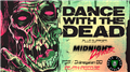 Dance With The Dead & Midnight Danger