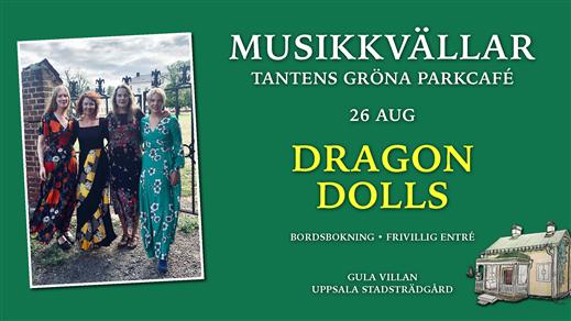 Bild för Dragon Dolls 26 augusti 19.00, 2020-08-26, Tantens Gröna Parkcafé – Gula Villan –