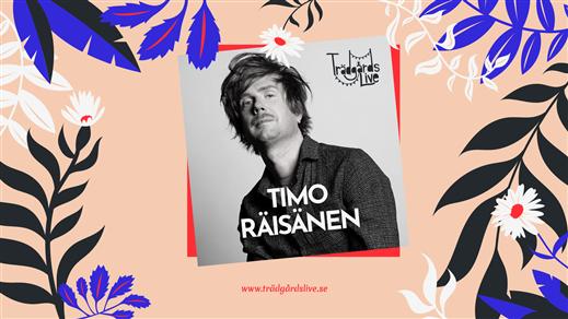 Bild för Trädgårdskonsert med Timo Räisänen, 2021-07-01, Två Skyttlar