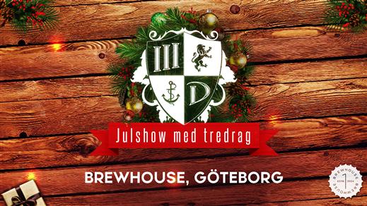 Bild för TREDRAG´S Julshow på Brewhouse, 2020-11-27, Brewhouse
