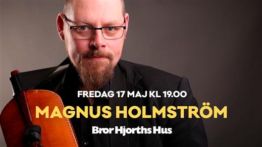 Bild för Magnus Holmström, 2019-05-17, Bror Hjorths Hus
