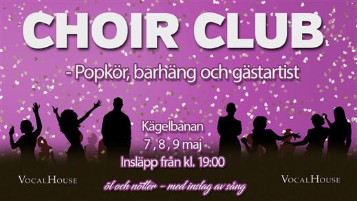 Bild för CHOIR CLUB, 2019-05-08, Kägelbanan Södra Teatern