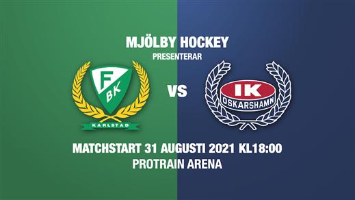 Bild för Färjestad BK vs IK Oskarshamn, 2021-08-31, ProTrain Arena Mjölby