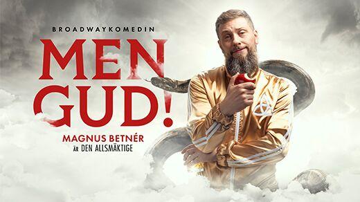 Bild för MEN GUD! - Magnus Betnér är Den Allsmäktige, 2020-10-02, Jönköpings Konserthus Elmia #2