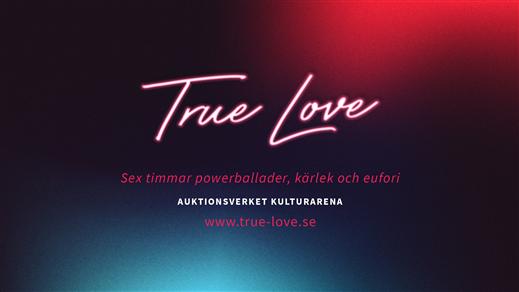 Bild för True Love, 2018-04-14, Auktionsverket Kulturarena