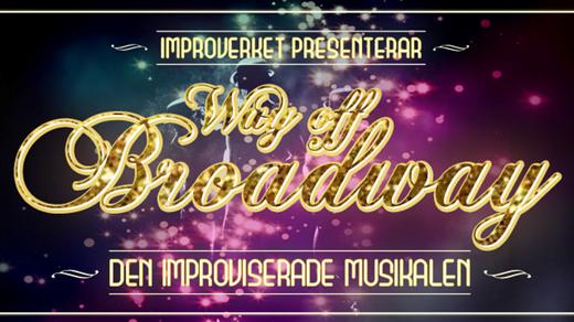 Bild för Way Off Broadway - improviserad musikal, 2018-06-16, Kvarterscenen 2lång