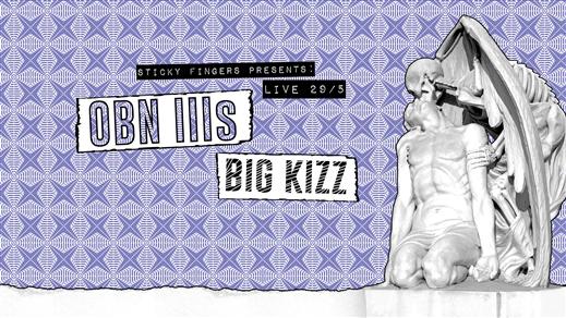 Bild för OBN III´s & BIG KIZZ, 2019-05-29, Sticky Fingers