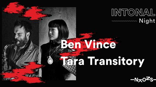 Bild för Intonal Night: Ben Vince & Tara Transitory, 2019-11-22, Inkonst