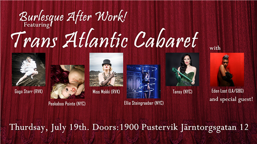 Bild för Transatlantic Cabaret - Burlesque After Work!, 2018-07-19, Pustervik