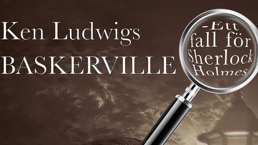 Bild för Ken Ludwigs Baskerville-ett fall för Sherlock Holm, 2021-03-04, Auditoriet