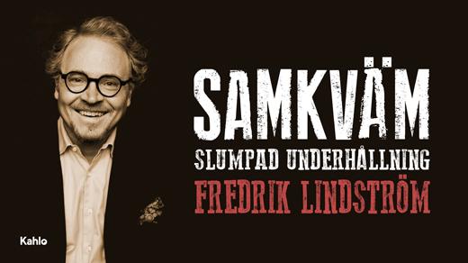 Bild för Fredrik Lindström 17:30, 2018-09-27, Hjalmar Bergman Teatern