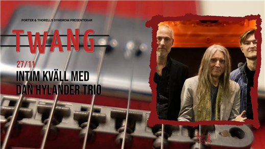 Bild för Intim kväll med Dan Hylander Trio, 2021-11-27, Twang